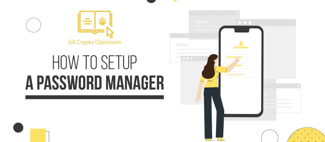 How to Setup a Password Manager (using LastPass)
